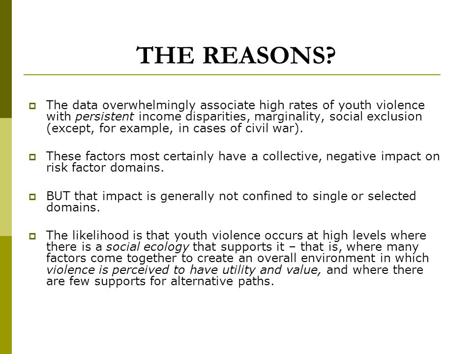 YOUTH VIOLENCE: FROM MULTIPLE ECOLOGICAL LEVELS Cultural/Societal Individual Social Group Political/Economic/Structural