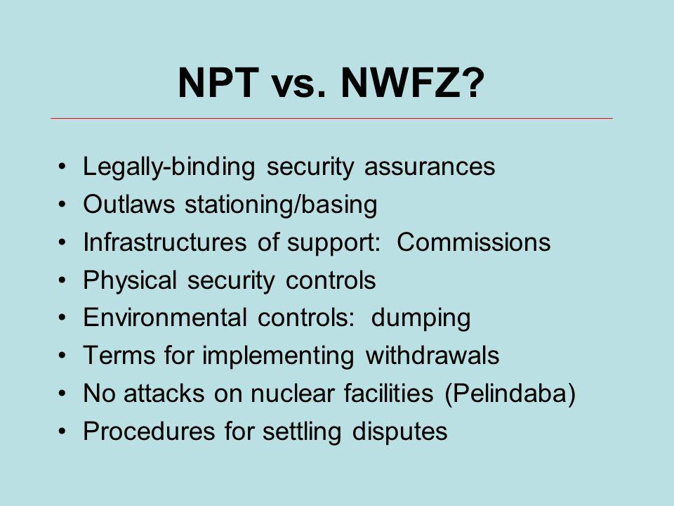 NPT vs.NWFZ.