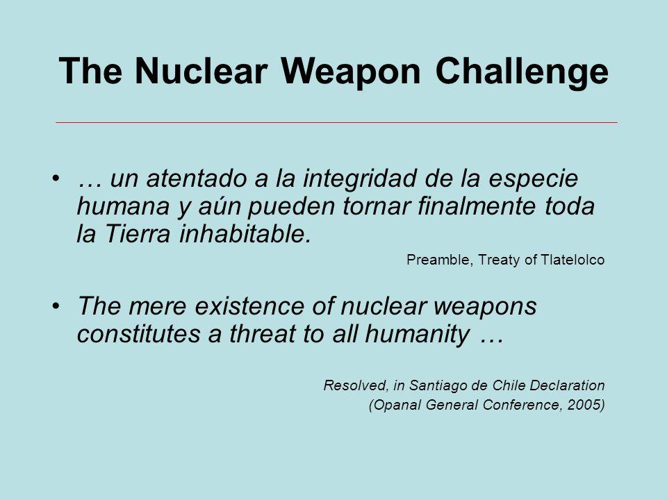 The Nuclear Weapon Challenge … un atentado a la integridad de la especie humana y aún pueden tornar finalmente toda la Tierra inhabitable.