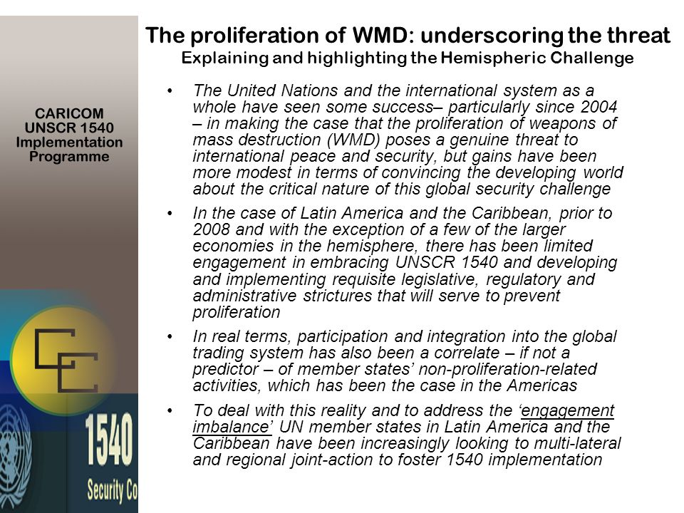 The United Nations and the international system as a whole have seen some success– particularly since 2004 – in making the case that the proliferation