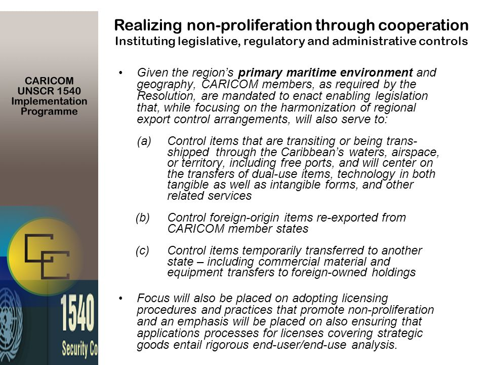 Given the regions primary maritime environment and geography, CARICOM members, as required by the Resolution, are mandated to enact enabling legislati
