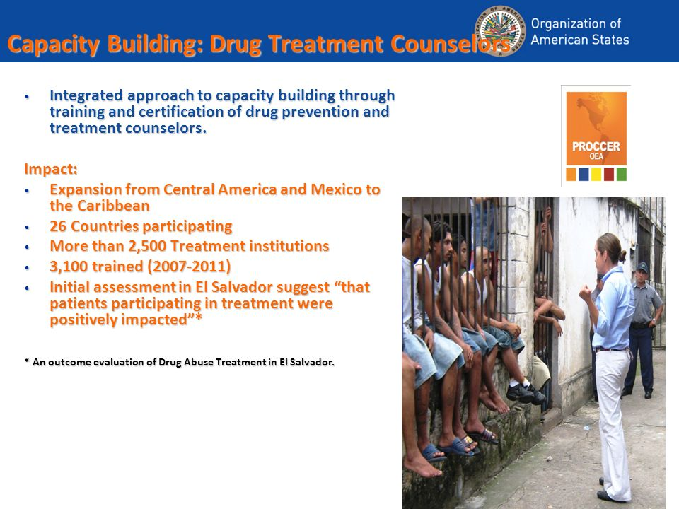 Capacity Building: Drug Treatment Counselors Integrated approach to capacity building through training and certification of drug prevention and treatment counselors.