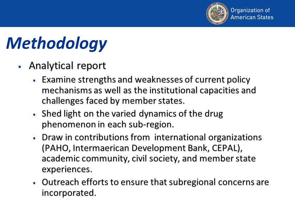 Methodology Analytical report Analytical report Examine strengths and weaknesses of current policy mechanisms as well as the institutional capacities and challenges faced by member states.