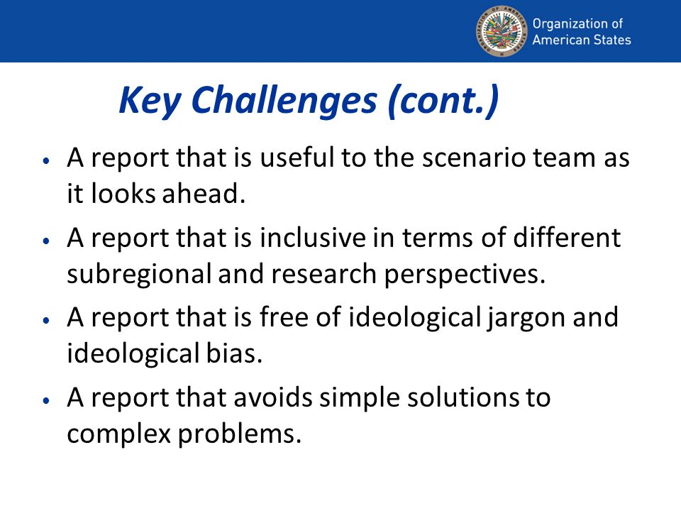 Key Challenges (cont.) A report that is useful to the scenario team as it looks ahead.