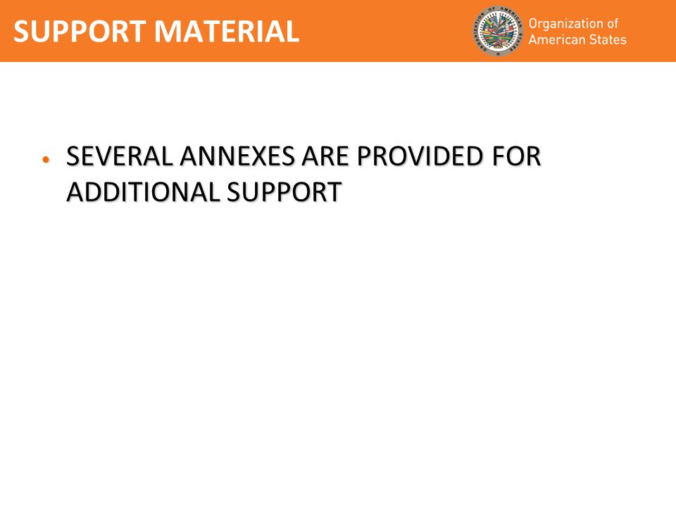 SUPPORT MATERIAL SEVERAL ANNEXES ARE PROVIDED FOR ADDITIONAL SUPPORT SEVERAL ANNEXES ARE PROVIDED FOR ADDITIONAL SUPPORT