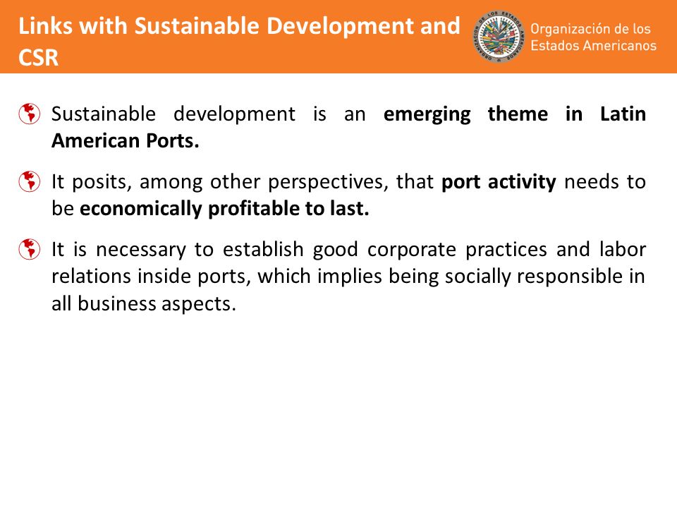 Links with Sustainable Development and CSR Sustainable development is an emerging theme in Latin American Ports.