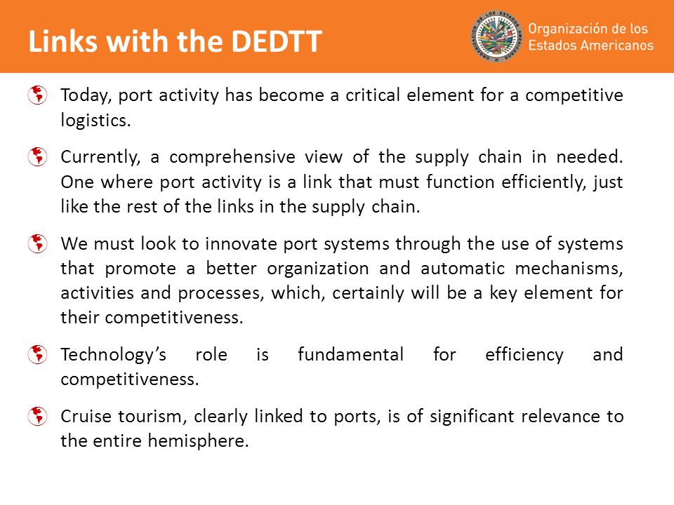 Links with the DEDTT Today, port activity has become a critical element for a competitive logistics.