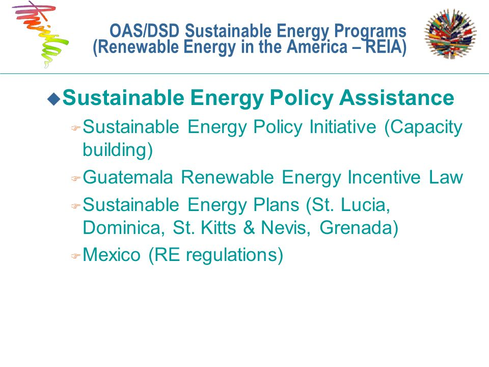 u Sustainable Energy Policy Assistance F Sustainable Energy Policy Initiative (Capacity building) F Guatemala Renewable Energy Incentive Law F Sustain