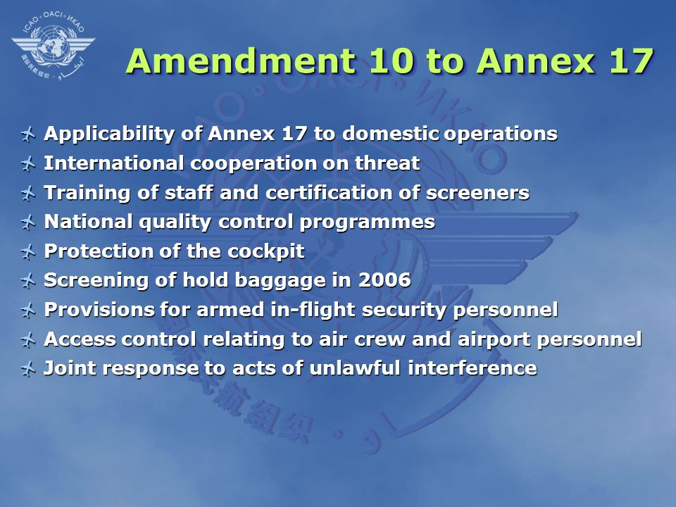 Amendment 10 to Annex 17 Applicability of Annex 17 to domestic operations Applicability of Annex 17 to domestic operations International cooperation o
