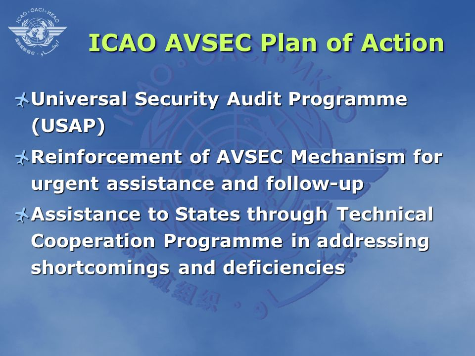 ICAO AVSEC Plan of Action Universal Security Audit Programme (USAP) Universal Security Audit Programme (USAP) Reinforcement of AVSEC Mechanism for urg