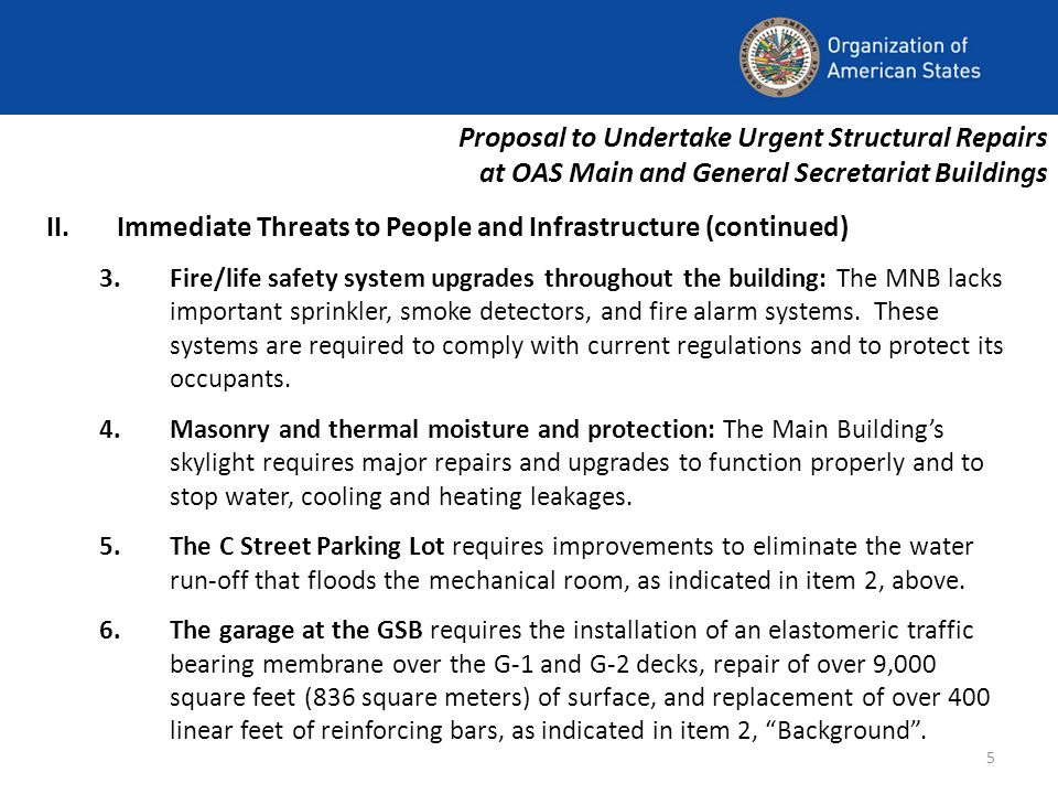 5 Proposal to Undertake Urgent Structural Repairs at OAS Main and General Secretariat Buildings II.Immediate Threats to People and Infrastructure (con
