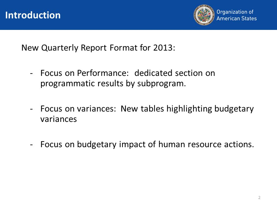 2 New Quarterly Report Format for 2013: -Focus on Performance: dedicated section on programmatic results by subprogram. -Focus on variances: New table
