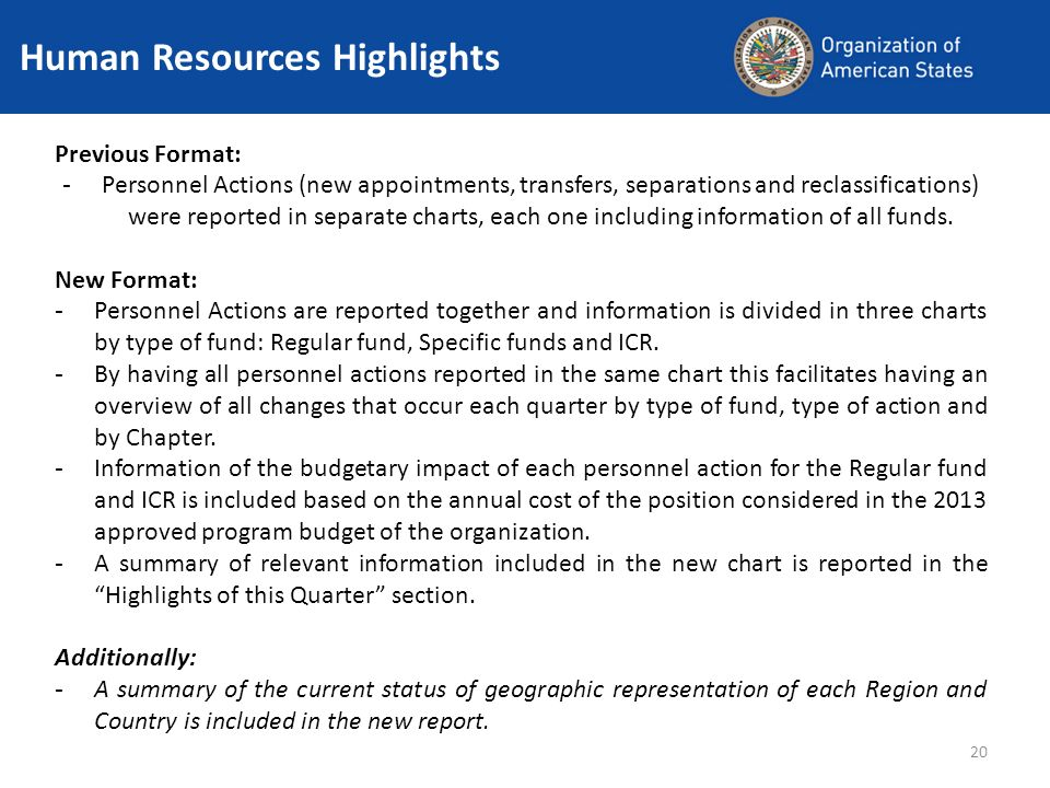 20 Human Resources Highlights Previous Format: - Personnel Actions (new appointments, transfers, separations and reclassifications) were reported in separate charts, each one including information of all funds.