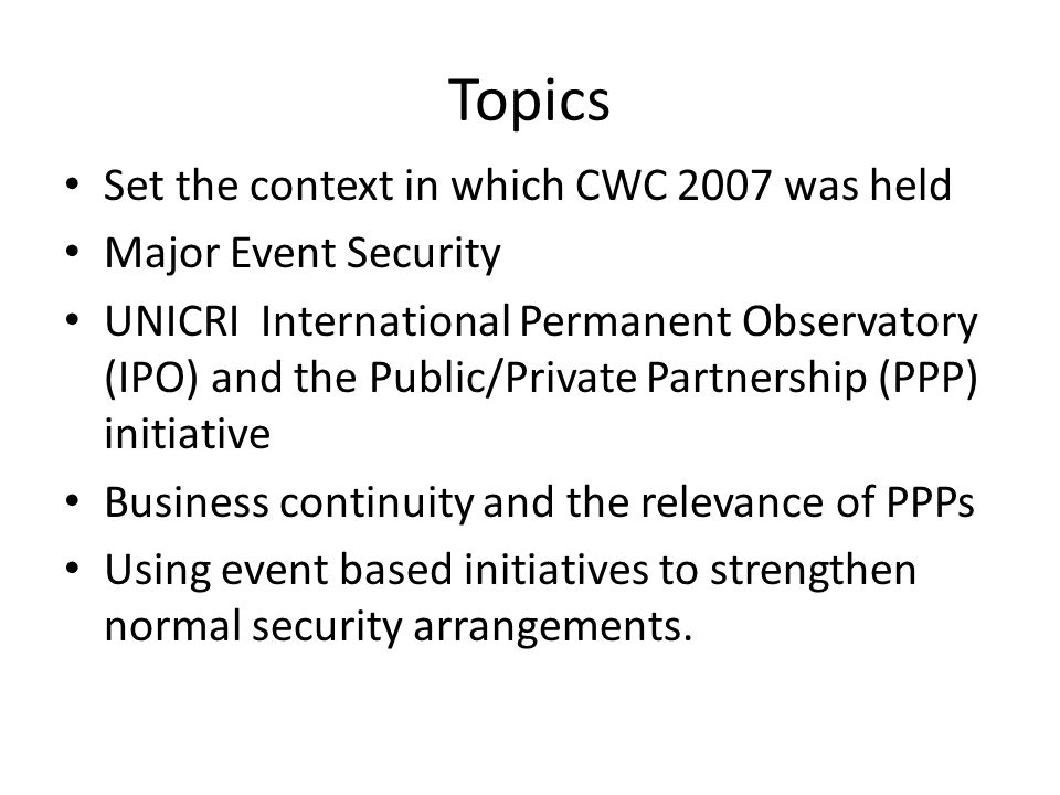 Public/Private Partnerships UNICRI – Brainstorming session November 2007 – March 2008 Private Sector – Owners of Vulnerable Targets – Solution Providers – Crisis Management
