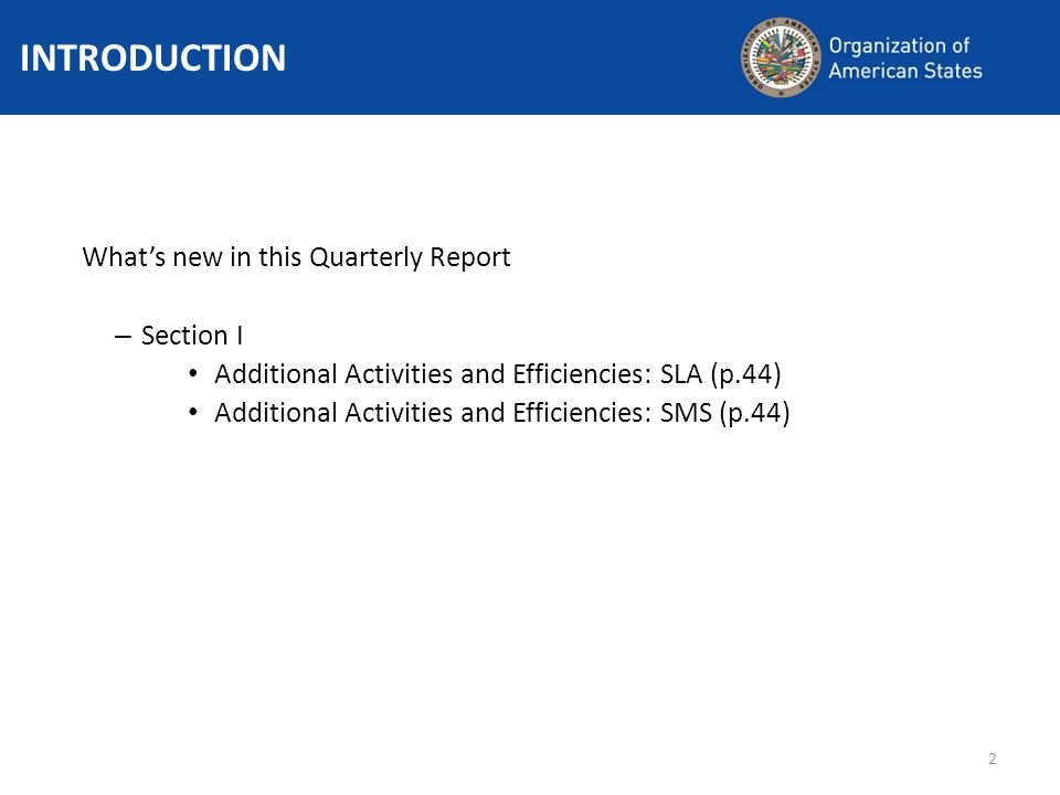 2 Whats new in this Quarterly Report – Section I Additional Activities and Efficiencies: SLA (p.44) Additional Activities and Efficiencies: SMS (p.44) INTRODUCTION