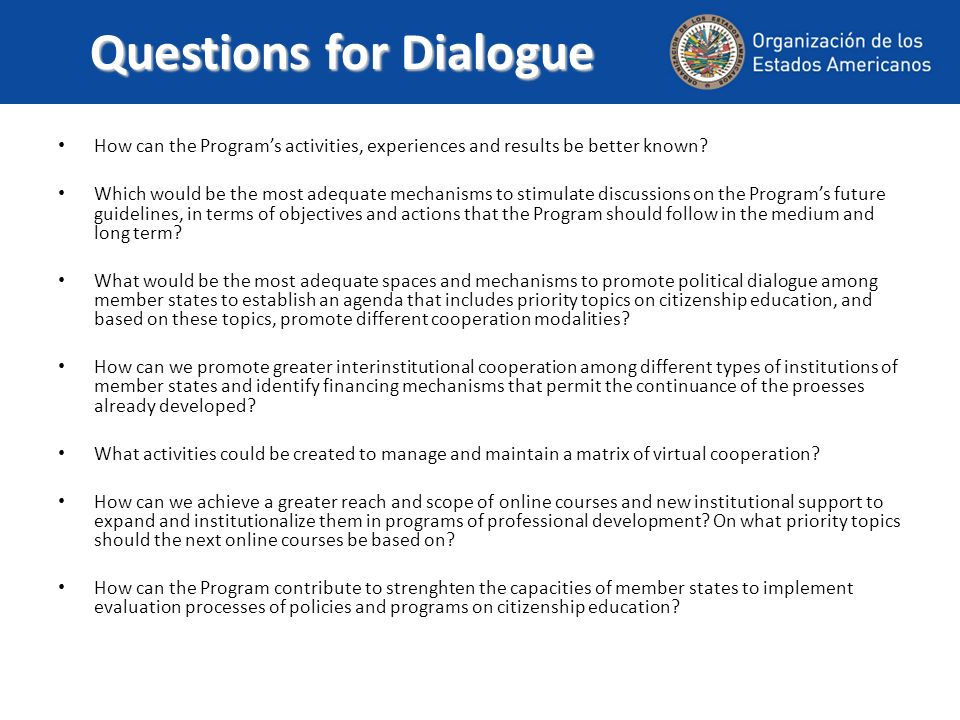 Questions for Dialogue How can the Programs activities, experiences and results be better known.