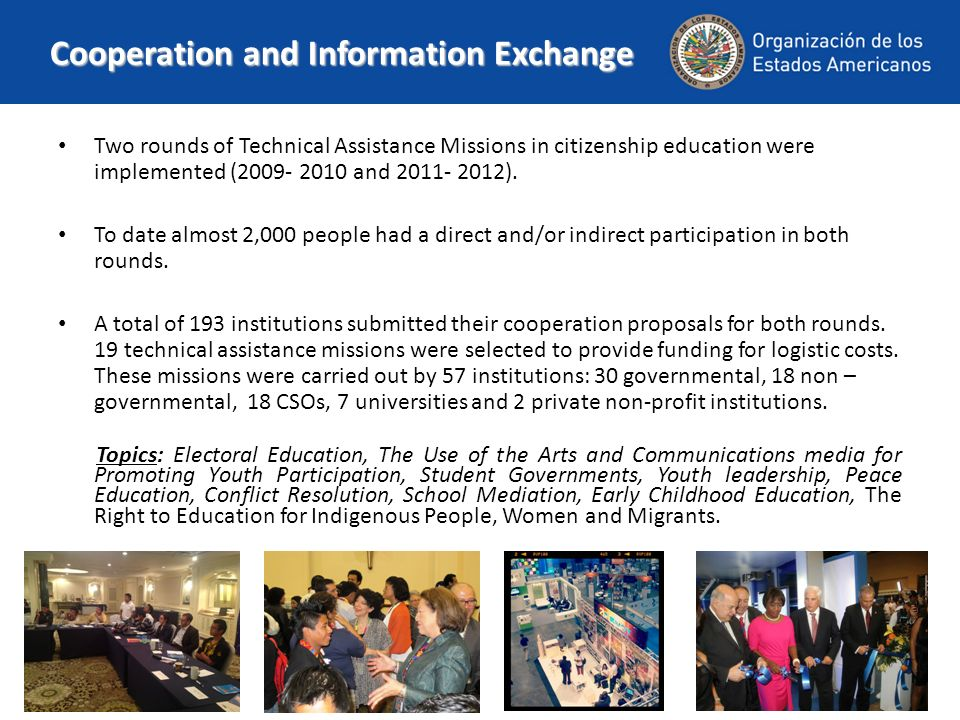 Cooperation and Information Exchange Two rounds of Technical Assistance Missions in citizenship education were implemented (2009- 2010 and 2011- 2012).