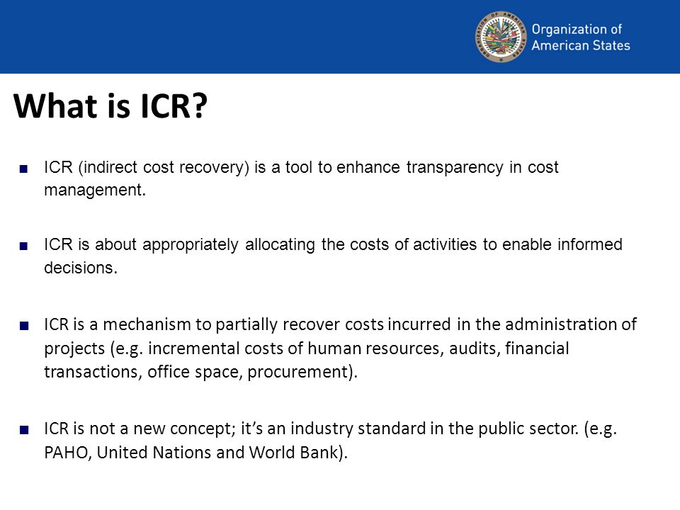 What is ICR. ICR (indirect cost recovery) is a tool to enhance transparency in cost management.