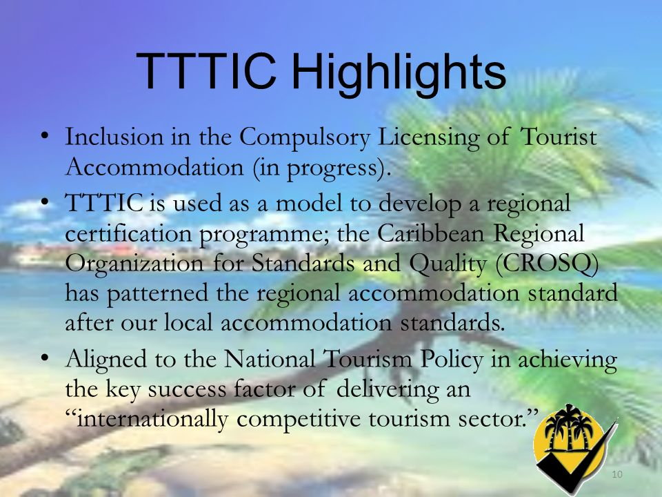 TTTIC Highlights Inclusion in the Compulsory Licensing of Tourist Accommodation (in progress).