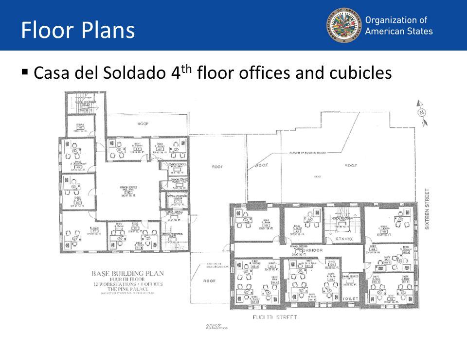 Floor Plans Casa del Soldado 4 th floor offices and cubicles