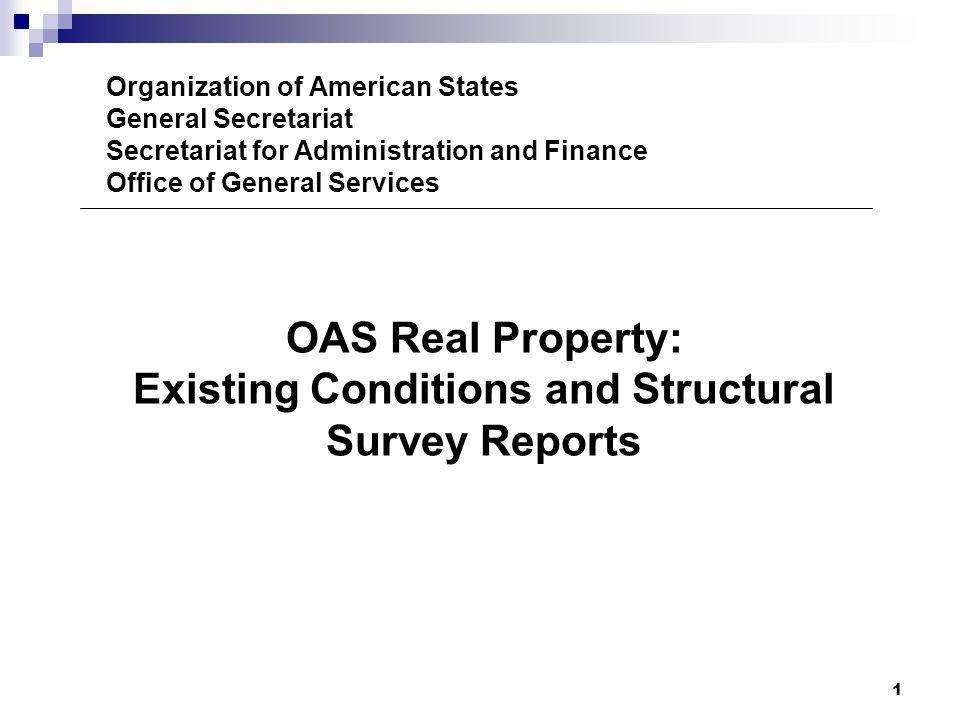 1 Organization of American States General Secretariat Secretariat for Administration and Finance Office of General Services OAS Real Property: Existin