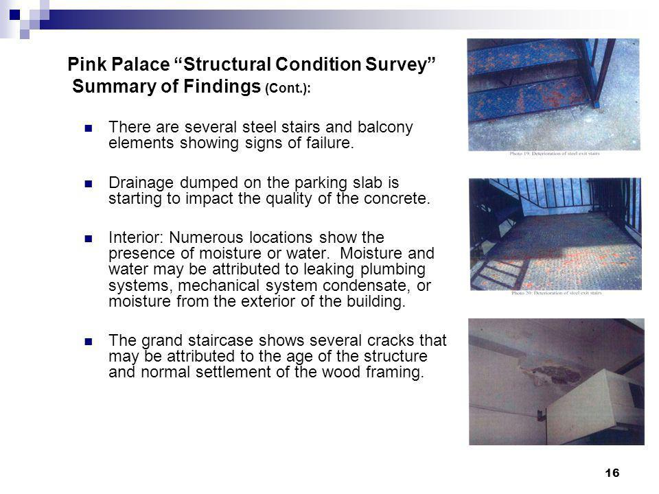 16 Pink Palace Structural Condition Survey Summary of Findings (Cont.): There are several steel stairs and balcony elements showing signs of failure.