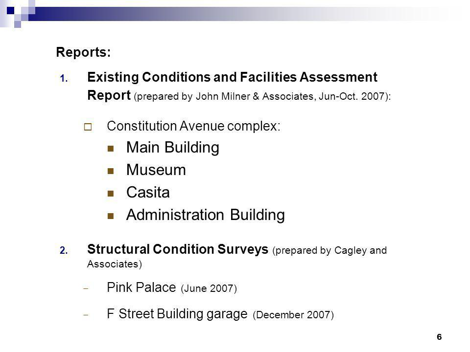 6 Reports: 1. Existing Conditions and Facilities Assessment Report (prepared by John Milner & Associates, Jun-Oct. 2007): Constitution Avenue complex: