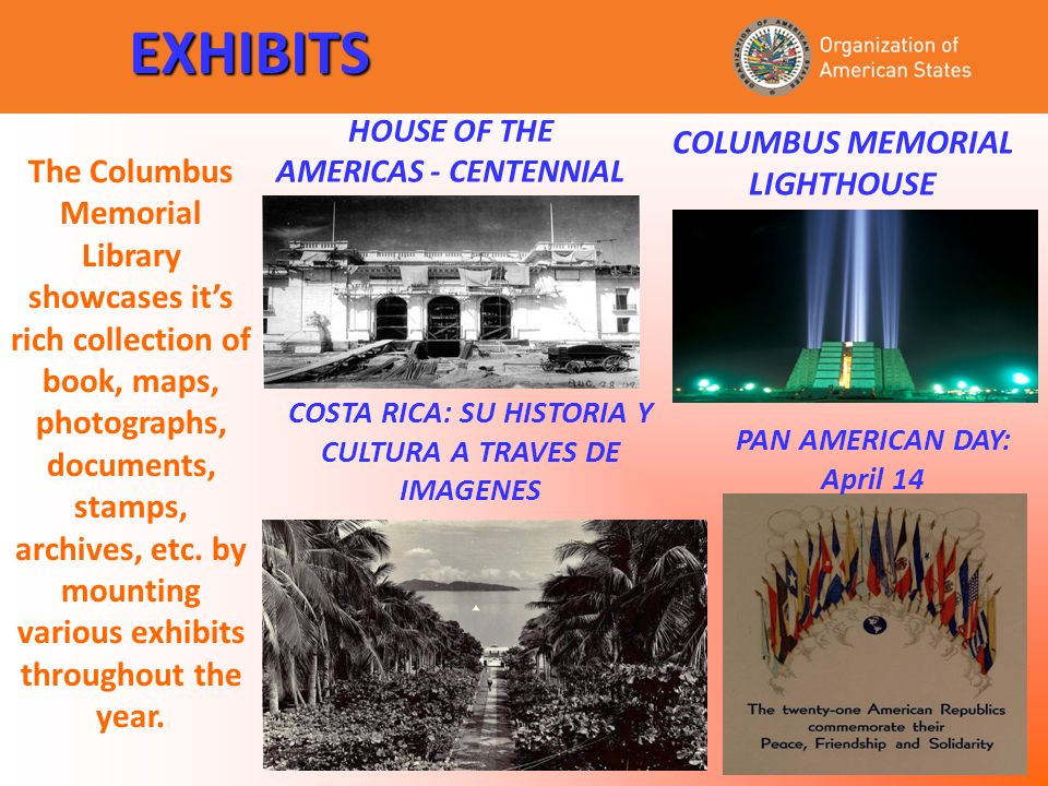 EXHIBITS The Columbus Memorial Library showcases its rich collection of book, maps, photographs, documents, stamps, archives, etc.