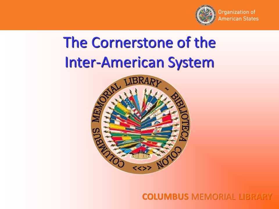 The Cornerstone of the Inter-American System