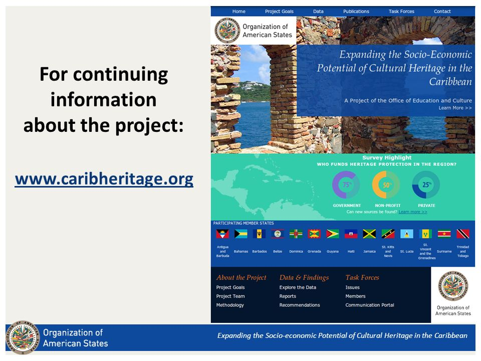 For continuing information about the project: www.caribheritage.org Expanding the Socio-economic Potential of Cultural Heritage in the Caribbean