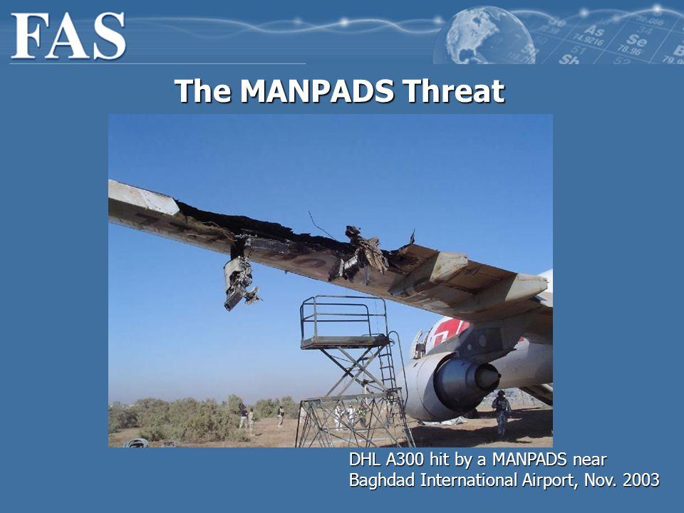 The MANPADS Threat DHL A300 hit by a MANPADS near Baghdad International Airport, Nov. 2003
