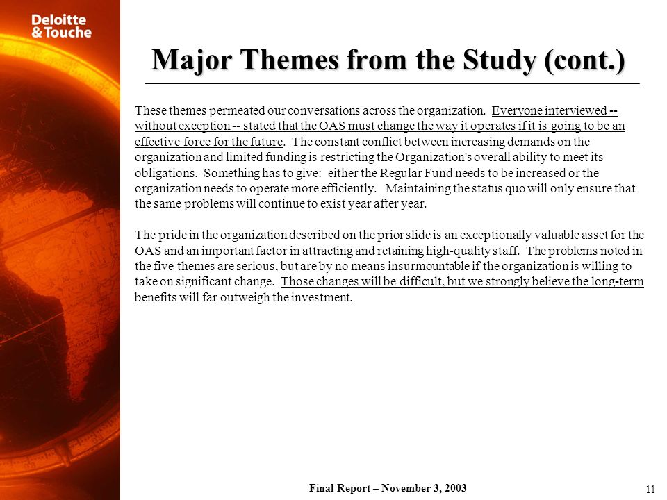 Final Report – November 3, 2003 These themes permeated our conversations across the organization. Everyone interviewed -- without exception -- stated