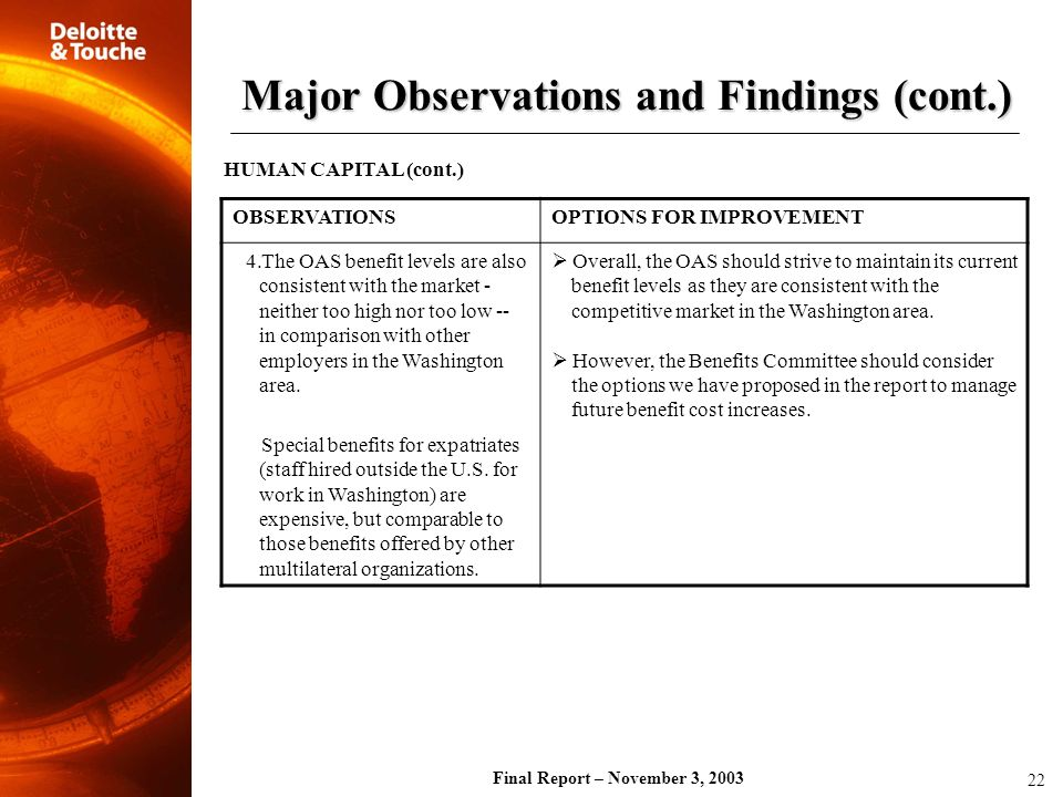 Final Report – November 3, 2003 OBSERVATIONSOPTIONS FOR IMPROVEMENT 4.The OAS benefit levels are also consistent with the market - neither too high no