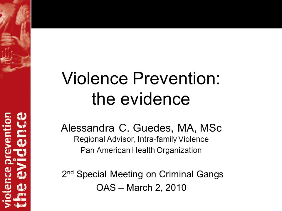 Violence Prevention: the evidence Alessandra C.
