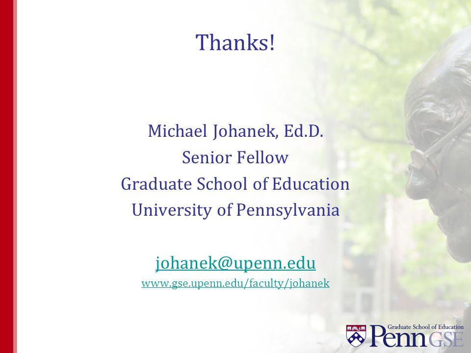 Thanks. Michael Johanek, Ed.D.