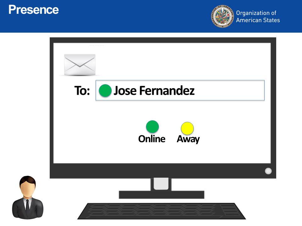 Jose FernandezTo: OnlineAway Presence