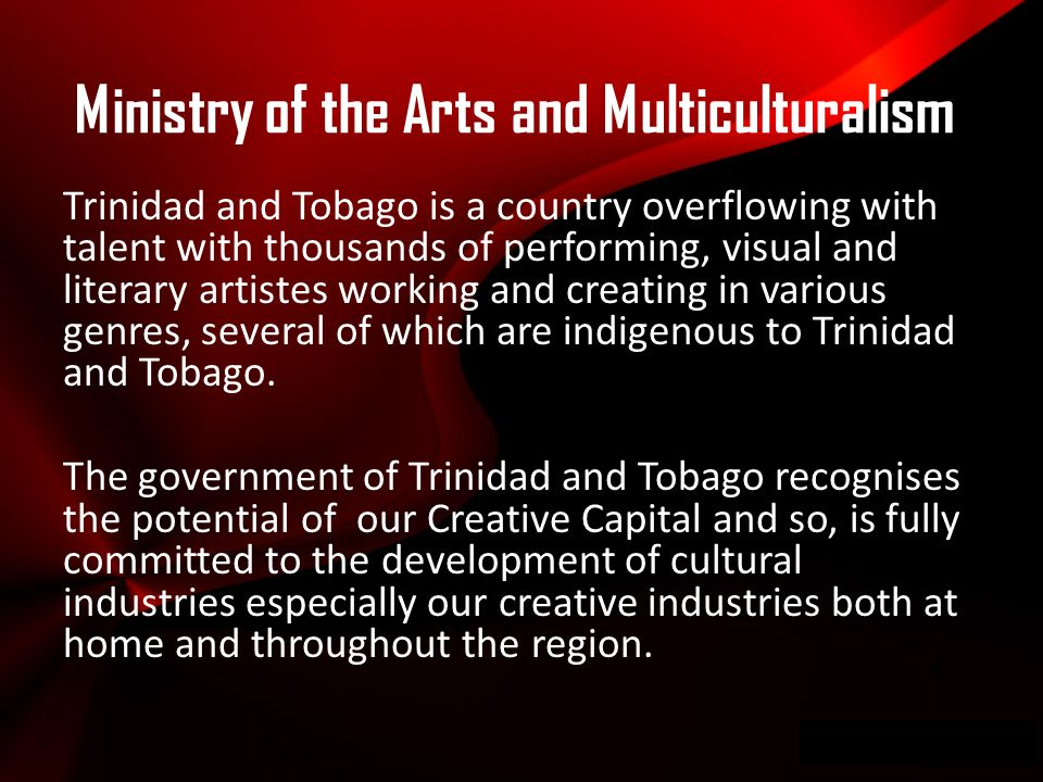 Wwwpd Trinidad and Tobago is a country overflowing with talent with thousands of performing, visual and literary artistes working and creating in various genres, several of which are indigenous to Trinidad and Tobago.