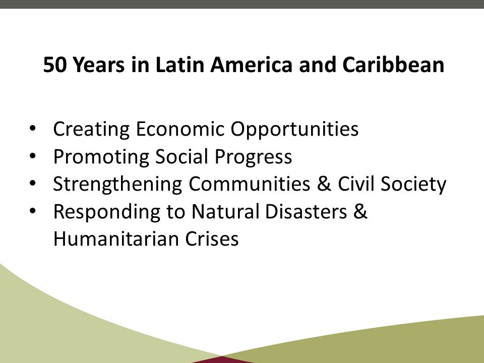 Creating Economic Opportunities Promoting Social Progress Strengthening Communities & Civil Society Responding to Natural Disasters & Humanitarian Cri