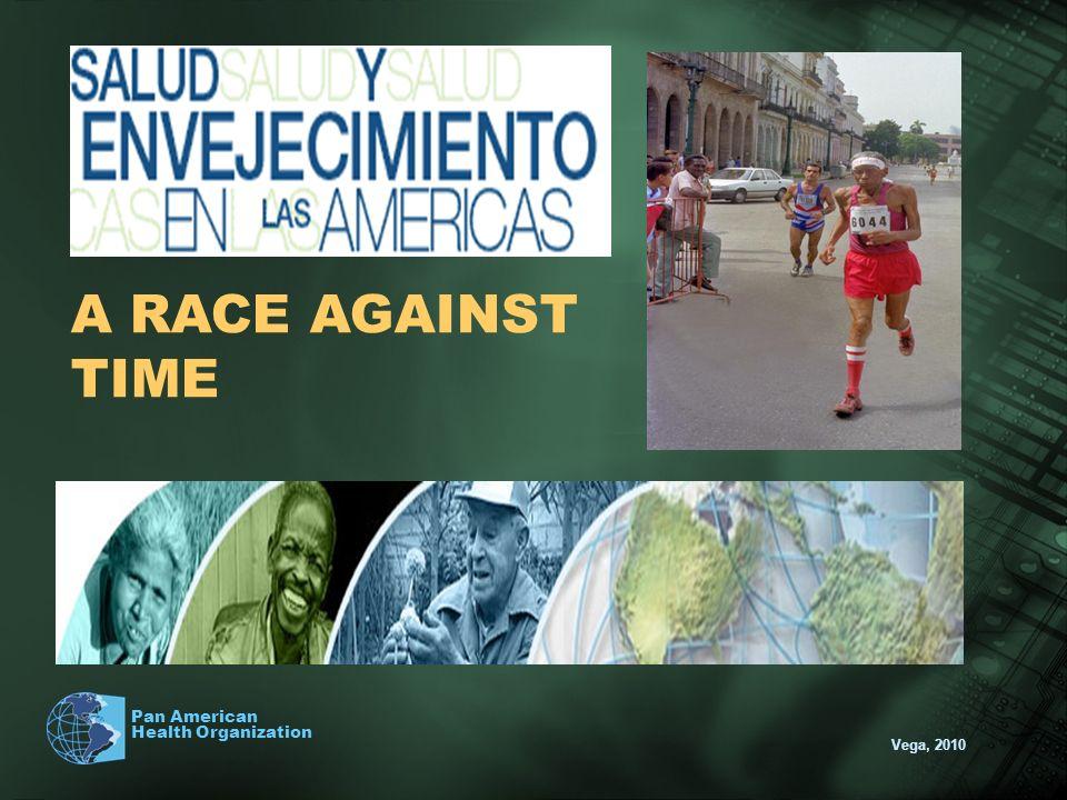 Vega, 2010 Pan American Health Organization A RACE AGAINST TIME