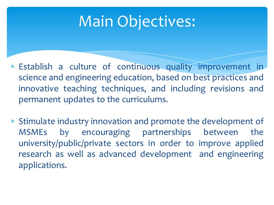 Establish a culture of continuous quality improvement in science and engineering education, based on best practices and innovative teaching techniques, and including revisions and permanent updates to the curriculums.