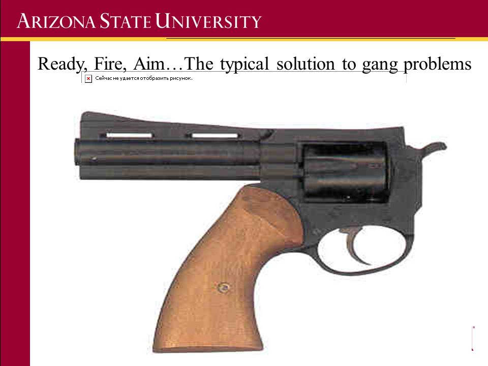 Ready, Fire, Aim…The typical solution to gang problems