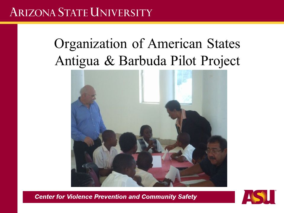 Organization of American States Antigua & Barbuda Pilot Project Center for Violence Prevention and Community Safety