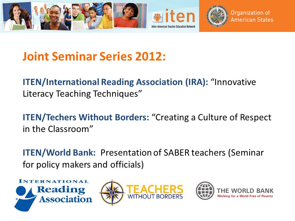 Joint Seminar Series 2012: ITEN/International Reading Association (IRA): Innovative Literacy Teaching Techniques ITEN/Techers Without Borders: Creatin