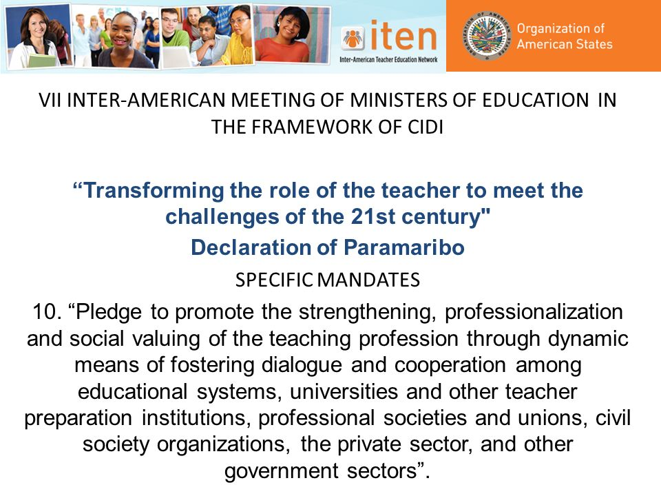 VII INTER-AMERICAN MEETING OF MINISTERS OF EDUCATION IN THE FRAMEWORK OF CIDI Transforming the role of the teacher to meet the challenges of the 21st