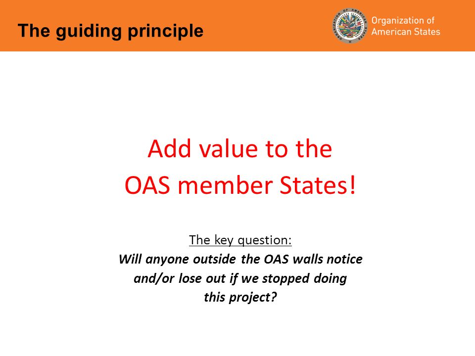 Add value to the OAS member States.