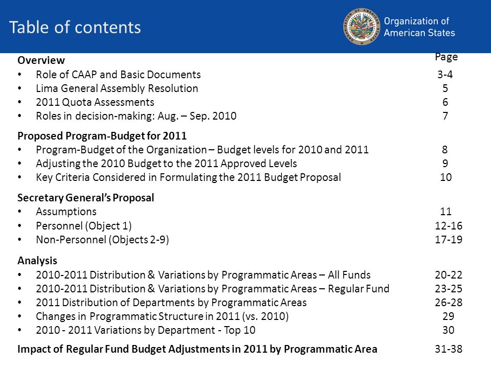 3 Role of CAAP Examines, evaluates and makes recommendations to the Permanent Council (PC) in relation to the programs, budget, administration, and financial aspects of the operations of the GS/OAS referred to it by the PC.