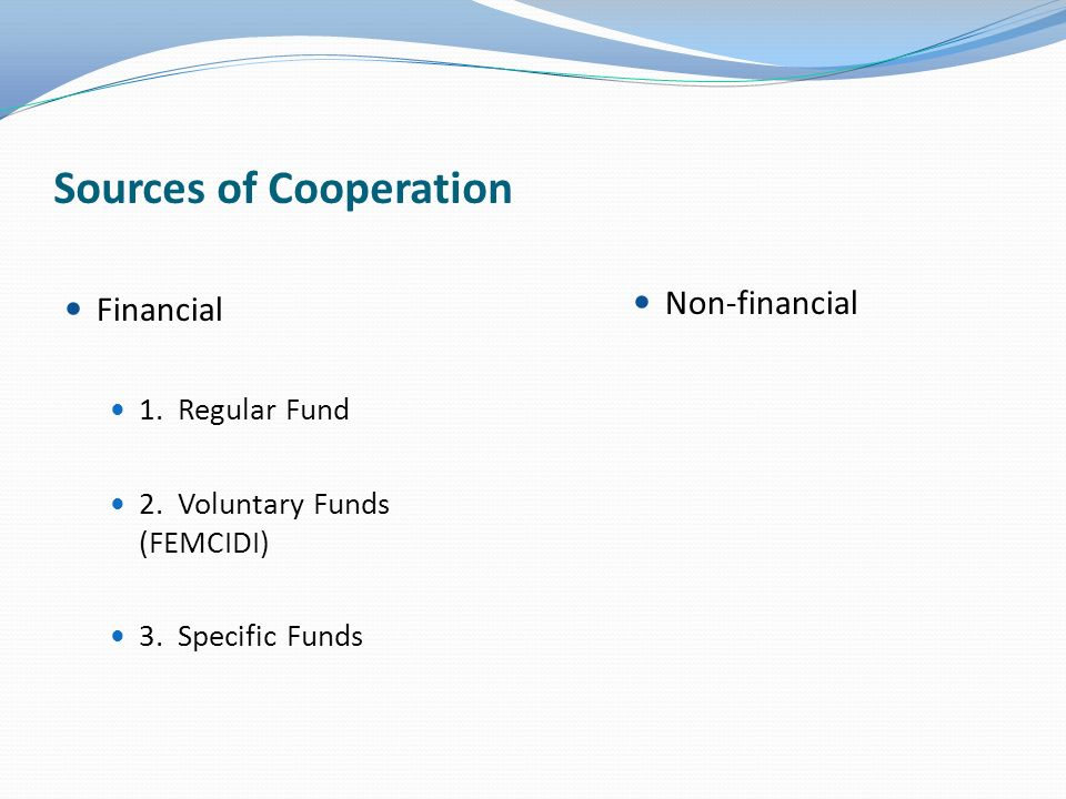 Sources of Cooperation Financial 1. Regular Fund 2.