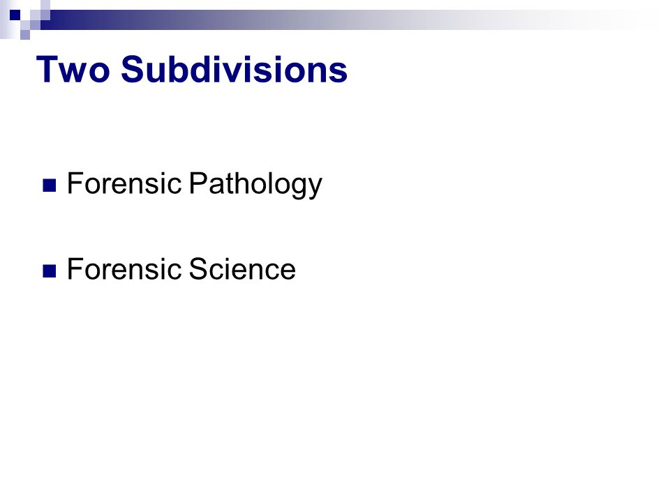 Two Subdivisions Forensic Pathology Forensic Science