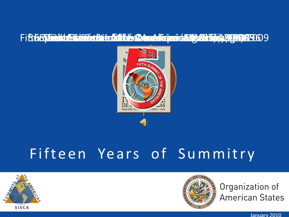 Summits of the Americas Follow-up System January 2010 Click here to launch SISCA
