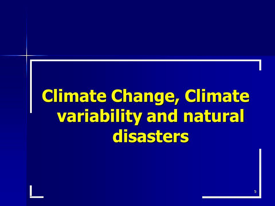 5 Climate Change, Climate variability and natural disasters